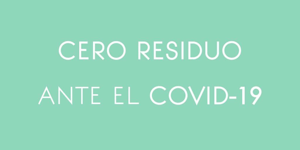 Cero Residuo ante el COVID-19